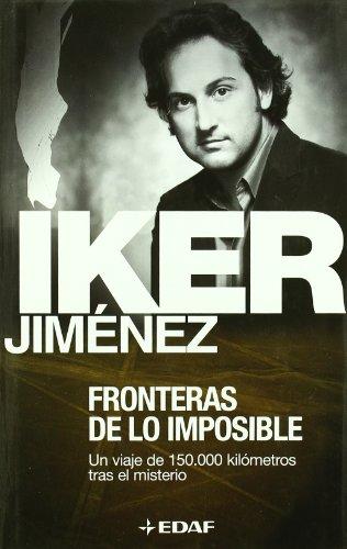 Fronteras De Lo Imposible: 1 (Mundo mágico y heterodoxo) por Iker Jiménez Elizari