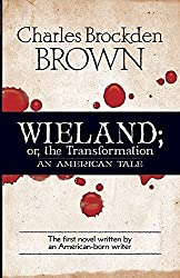 Wieland, Or, the Transformation: An American Tale