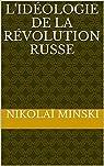 L'idéologie de la Révolution Russe par Minski