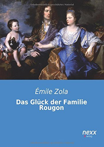 Das Glueck der Familie Rougon by ??mile Zola (2014-12-18)
