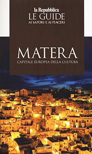 Matera capitale della cultura 2019. le guide ai sapori e ai piaceri
