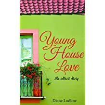 Romance: Young House Love: Contemporary Romance (Short Stories) (English Edition)