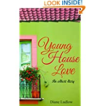Young House Love: An E- Short Story (Sweet Contemporary Romance)