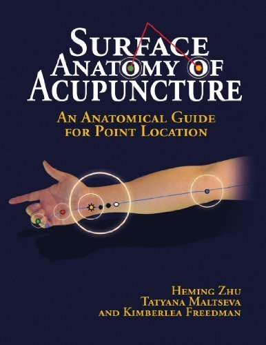 surface-anatomy-of-acupuncture-an-anatomical-guide-for-point-location-by-zhu-heming-2009-paperback