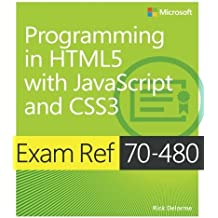 Exam Ref 70-480 Programming in HTML5 with JavaScript and CSS3 (MCSD) by Rick Delorme (2014-07-01)