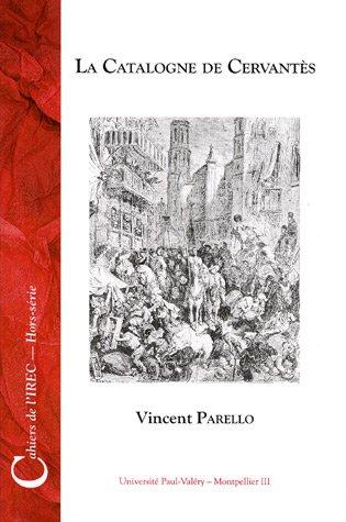 La Catalogne de Cervantès : Texte et contexte par Vincent Parello
