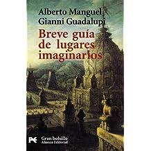 Breve guía de lugares imaginarios (El Libro De Bolsillo - Granbolsillo)