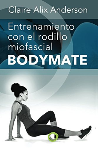 Entrenamiento con el rodillo miofascial BODYMATE por Claire Alix Anderson