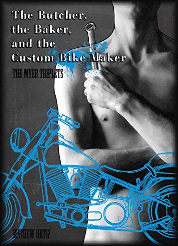 the-butcher-the-baker-the-custom-bike-maker-the-myer-triplets-the-custom-bike-maker-english-edition