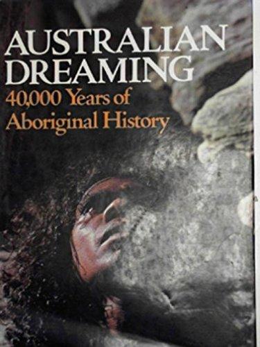 Australian Dreaming: 40, 000 Years of Aboriginal History