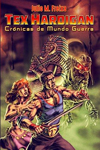 Cronicas de Mundo Guerra: Aventuras de Tex Hardigan: Volume 1