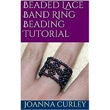 Beaded Lace Band Ring Beading Tutorial (English Edition)
