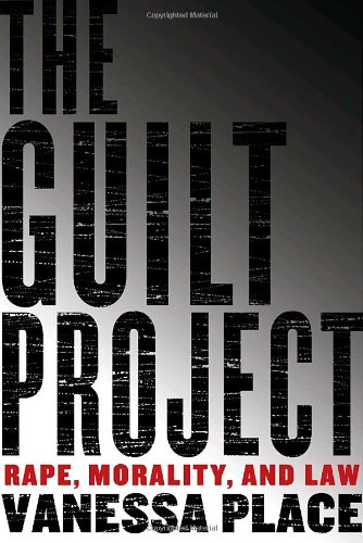 The Guilt Project: Rape, Morality and Law por Vanessa Place