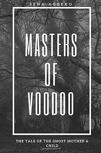 Masters of Voodoo: The Tale of the Ghost Mother & Child