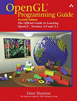 OpenGL Programming Guide: The Official Guide to Learning OpenGL, Versions 3.0 and 3.1 by [Shreiner, Dave, The Khronos OpenGL ARB Working Group, Bill]
