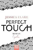 Perfect Touch - Ergeben: Roman (Billionaires and Bridesmaids, Band 3)