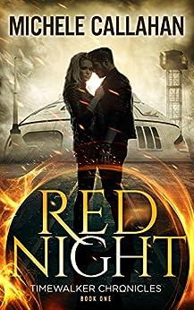 Red Night (Timewalker Chronicles Book 1) by [Callahan, Michele, Callahan, M. L.]