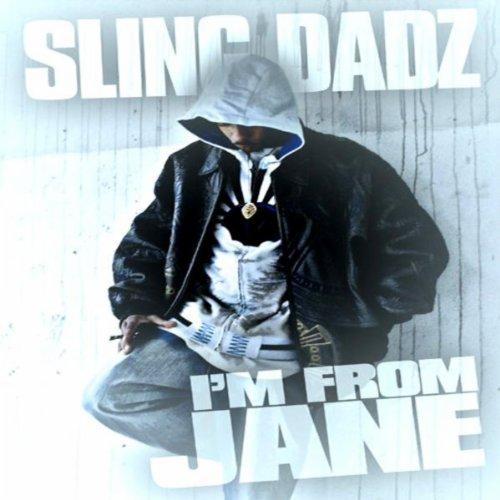 I'm From Jane (feat. Smugglaz, F. Payne, Capital V, Cause, Clymaxxx, L. Nem-S-iss & Page) (Remix) Street Sling