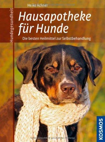 Hausapotheke für Hunde: Die besten Heilmittel zur Selbstbehandlung (Hausmittel Hund)