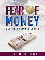 Fear Of Money (DCI Victor Moyes Book 5)