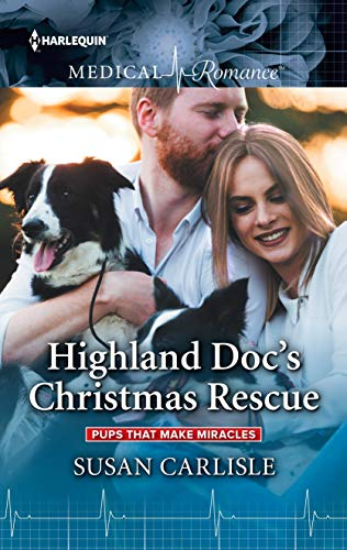 Highland Doc's Christmas Rescue (Pups that Make Miracles Book 1) (English Edition) -