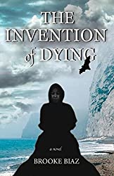 The Invention of Dying by Biaz, Brooke (2015) Paperback