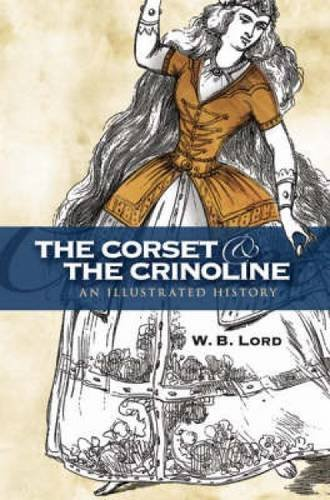The Corset and the Crinoline: An Illustrated History (Dover Fashion and Costumes) (Black History Kostüme)