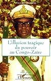 L'illusion tragique du pouvoir au Congo-Zaïre