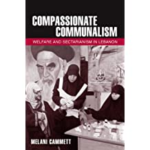 Compassionate Communalism: Welfare and Sectarianism in Lebanon