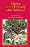Mary's Little Donkey: And the Flight to Egypt (Contemporary Kelpies)