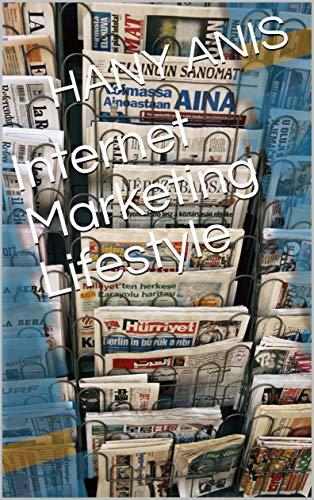 Internet Marketing Lifestyle (English Edition)