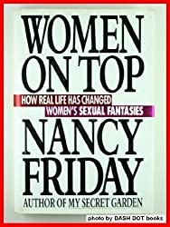 Women on Top: How Real Life Has Changed Women's Sexual Fantasies by Nancy Friday (1991-10-23)
