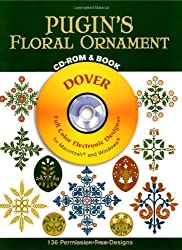 Pugin's Floral Ornament [With CD-ROM for Macintosh and Windows] (Dover Full-Color Electronic Design)