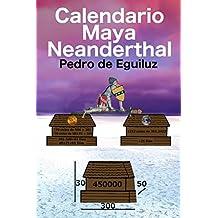 Calendario Maya Neanderthal (El Mito Original, la Ultima Frontera)