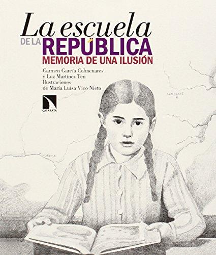 La escuela de la República: Memoria de una ilusión