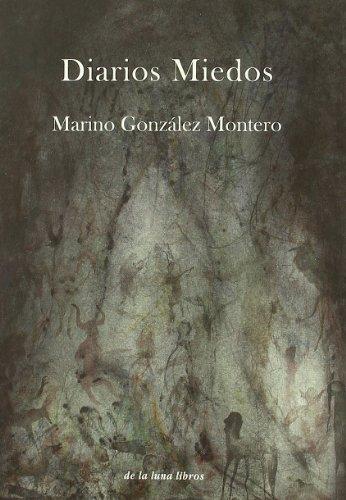 Diarios miedos por Marino González Montero