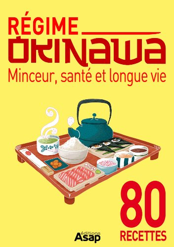 Régime Okinawa - Minceur, santé et longue vie par Sandrine Coucke-Haddad
