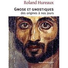 Gnose et gnostiques des origines à nos jours