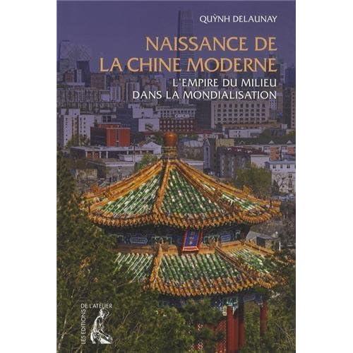 Naissance de la Chine moderne : L'Empire du Milieu dans la mondialisation
