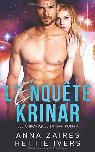 L'Enquête Krinar: Les Chroniques Krinar, Roman par Anna Zaires