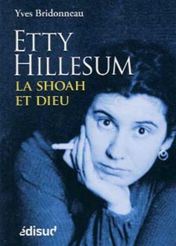Etty Hillesum : La Shoah et Dieu