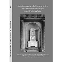 Anforderungen an die Dokumentation restauratorischer Leistungen in der Denkmalpflege (Arbeitsmaterialien zur Denkmalpflege in Brandenburg)