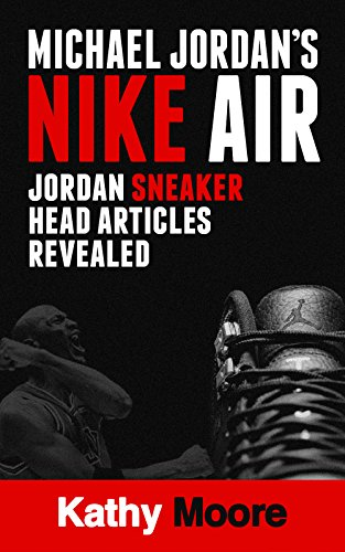 michael-jordans-nike-air-jordan-sneaker-head-articles-revealed-air-jordan-articles-for-all-sneaker-c