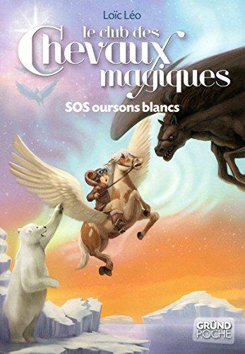 Le Club des Chevaux Magiques - SOS Oursons blancs - Tome 2 (02) par Loïc LÉO