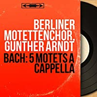 Bach: 5 Motets a cappella (Stereo Version)
