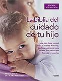 La biblia del cuidado de tu hijo (EMBARAZO, BEBE Y NIÑO, Band 108302)