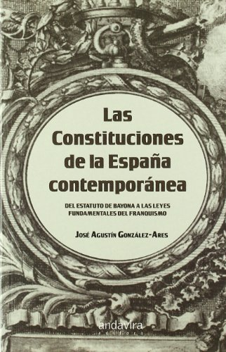 Las Constituciones de la España contemporánea