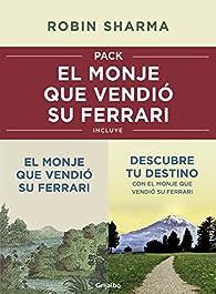 Pack: El monje que vendió su Ferrari: Incluye El monje que vendió su Ferrari y Descubre tu destino con el monje que vendió su Ferrari par Robin Sharma