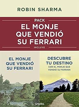 Pack: El monje que vendió su Ferrari: Incluye El monje que vendió su Ferrari y Descubre tu destino con el monje que vendió su Ferrari de [Sharma, Robin]