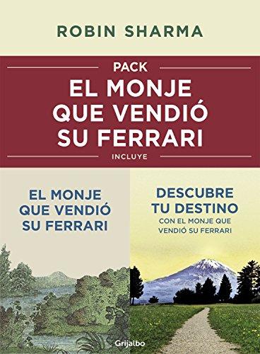 Pack: El monje que vendió su Ferrari: Incluye El monje que vendió su Ferrari y Descubre tu destino con el monje que vendió su Ferrari por Robin Sharma